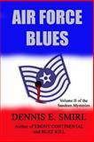 Air Force Blues, Dennis Smirl, 1494803682