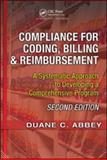 Compliance for Coding Billing and Reimbursement 2nd Edition a Syste, Abbey Duane Staff, 1563273683