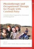 Physiotherapy and Occupational Therapy for People with Cerebral Palsy : A Problem-Based Approach to Assessment and Management, Dodd, Karen J., 1898683689