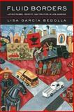 Fluid Borders -Latino Power, Identity, and Politics in Los Angeles, García Bedolla, Lisa, 0520243684