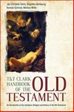 T&T Clark Handbook of the Old Testament : An Introduction to the Literature, Religion and History of the Old Testament, Gertz, Jan Christian and Berlejung, Angelika, 0567253686