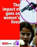 The Impact of Guns on Women's Lives 9780862103682