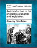 An introduction to the principles of morals and Legislation, Jeremy Bentham, 1240113684