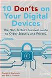 10 Dont's on Your Digital Devices, Eric J. Rzeszut and Daniel G. Bachrach, 1484203682
