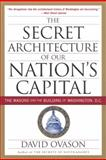 The Secret Architecture of Our Nation's Capital, David Ovason, 0060953683