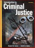 Introduction to Criminal Justice, Bohm, Robert M. and Haley, Keith N., 0078253683