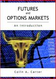 Futures and Options Markets : An Introduction, Carter, Colin, 0135983681