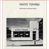 White Towers, Izenour, Steven and Hirshorn, Paul, 026208368X