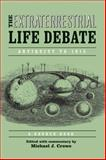 The Extraterrestrial Life Debate, Antiquity To 1915 : A Source Book, Crowe, Michael J., 0268023689