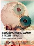 International Political Economy in the 21st Century : Contemporary Issues and Analyses, Smith, Roy and El-Anis, Imad, 0582473683
