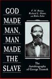 God Made Man, Man Made the Slave 9780865543683