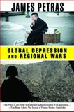 Global Depression and Regional Wars, Petras, James F., 093286368X