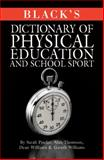 Black's Dictionary of Physical Education and School Sport, Gareth Williams and Sarah Pinder, 1408123681