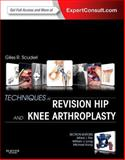 Techniques in Revision Hip and Knee Arthroplasty : Expert Consult: Online and Print, Scuderi, Giles, 1455723681