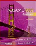 AutoCAD 2002 Assistant, Leach, James A. and Duffy, Bruce A., 0072513683