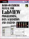 Hands-on Exercise Manual for LabVIEW Programming, Data Acquisition and Analysis, Beyon, Jeffrey Y., 0130303682
