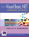Visual Basic.Net Programming for Business, Koneman, Philip A., 0130473685