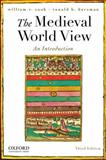 The Medieval World View : An Introduction, Cook, William R. and Herzman, Ronald B., 0195373685