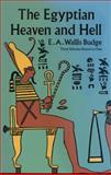 The Egyptian Heaven and Hell, E. A. Wallis Budge, 0486293688