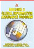 Building a Global Information Assurance Program, Curts, Raymond J. and Campbell, Douglas E., 0849313686