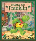 Hurry up, Franklin, Paulette Bourgeois, 0921103689