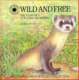 Wild and Free, Jo Ellen C. Bosson, 0924483687