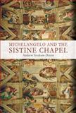 Michelangelo and the Sistine Chapel, Andrew Graham-Dixon, 1602393680