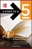 5 Steps to a 5 500 AP English Language Questions to Know by Test Day, Evangelist, Thomas A. and Ambrose, Allyson, 0071753680
