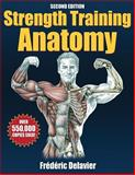 Strength Training Anatomy, Frederic Delavier, 0736063684