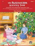The Nutcracker Activity Book, Peter Ilich (DELETED) Tchaikovsky, 0739033689