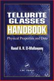 Tellurite Glasses Handbook : Physical Properties and Data, El-Mallawany, Raouf A. H., 0849303680