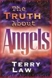 The Truth about Angels, Law, Terry, 0884193683