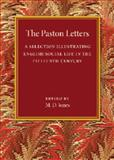 The Paston Letters : A Selection Illustrating English Social Life in the Fifteenth Century, , 1107453682