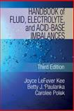 Fluids, Electrolyte, and Acid-Base Imabalances, Kee, Joyce LeFever and Paulanka, Betty J., 1435453689