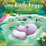 One Little Hippo and His Friends, The Top That Team, 1464303681