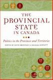 The Provincial State : Politics in Canada's Provinces and Territories, , 1551113686