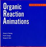 Organic Reaction Animations : Version 2. 3, Hart, Gregory and Savage, Paul, 039311368X