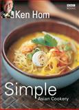 Simple Asian Cookery, Ken Hom, 0563493682