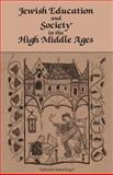 Jewish Education in the High Middle Ages, Kanarfogel, Ephraim, 0814333680