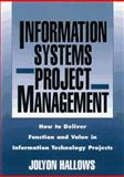 Information Systems Project Management : How to Deliver Function and Value in Information Technology Projects, Hallows, Jolyon, 0814403689