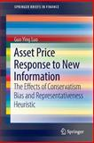 Asset Price Response to New Information : The Effects of Conservatism Bias and Representativeness Heuristic, Luo, Guo Ying, 1461493684