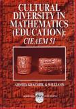 Cultural Diversity in Mathematics : (Education): CIEAM 51, Ahmed, A. and Kraemer, J. M., 1898563683