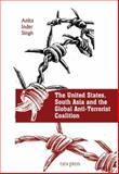 The United States, South Asia, and the Global Anti-Terrorist Coalition, Singh, Anita Inder, 8187943688
