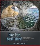 How Does Earth Work? : Physical Geology and the Process of Science, Smith, Gary and Pun, Aurora, 0136003680