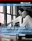 Microsoft SQL Server 2008 Implementation and Maintenance : Exam 70-432, Microsoft Official Academic Course Staff, 0470183683