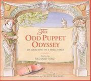 An Odd Puppet Oddyssey, Richard Gold, 0930773683