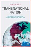Transnational Nation : United States History in Global Perspective Since 1789, Tyrrell, Ian, 1403993688