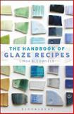 The Handbook of Glaze Recipes, Linda Bloomfield, 1408183684