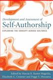 Development and Assessment of Self-Authorship : Exploring the Concept Across Cultures, Elizabeth G. Creamer, Peggy S. Meszaros, 1579223680