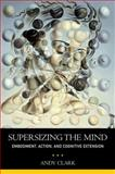Supersizing the Mind, Andy Clark, 0199773688
